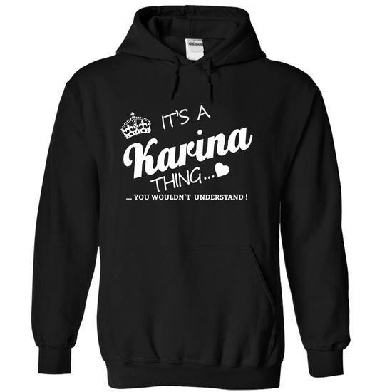 Its A Karina Thing - #raglan tee #awesome tee. LIMITED TIME PRICE => https://www.sunfrog.com/Names/Its-A-Karina-Thing-yvvbi-Black-4507355-Hoodie.html?68278
