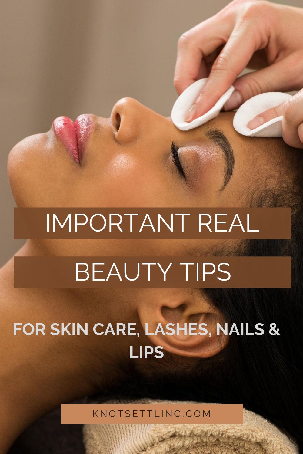 IMPORTANT REAL BEAUTY TIPS FOR SKIN CARE – Nails