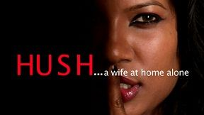 Hush A Wife Alone At Home