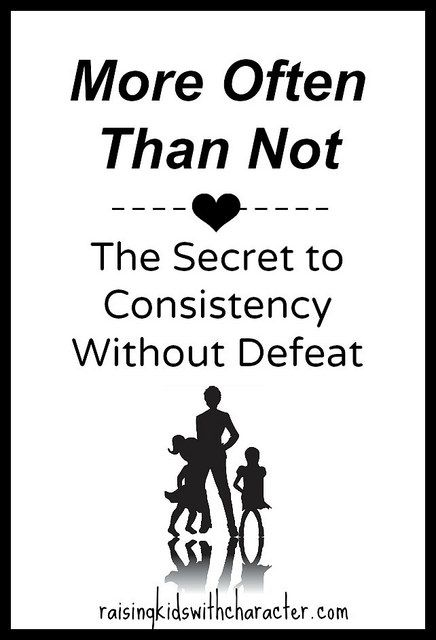 More Often Than Not—The Secret to Consistency Without