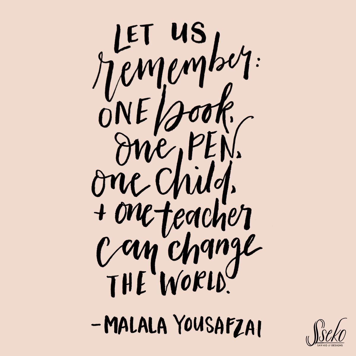 Let Us Remember One Book One Child And One Teacher Can Change
