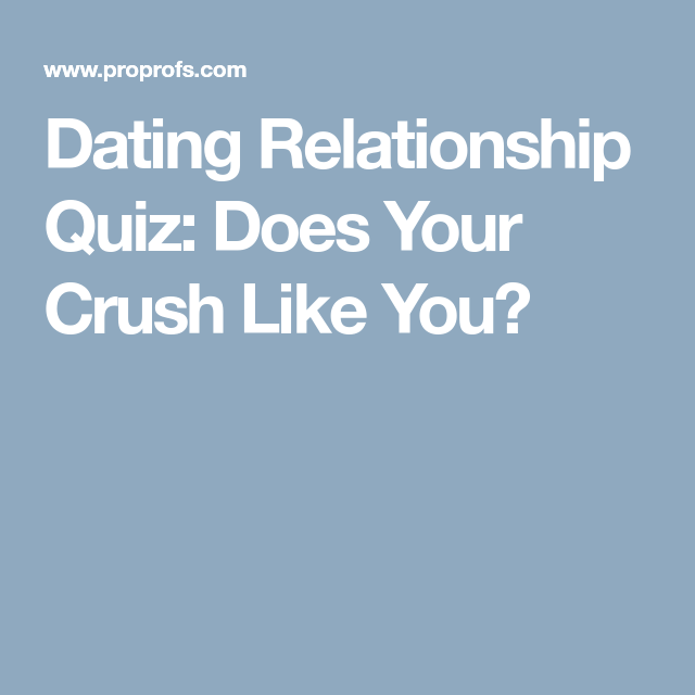 Relationship dating quizzes