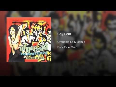 """""""Soy Feliz""""  - MULENZE"""