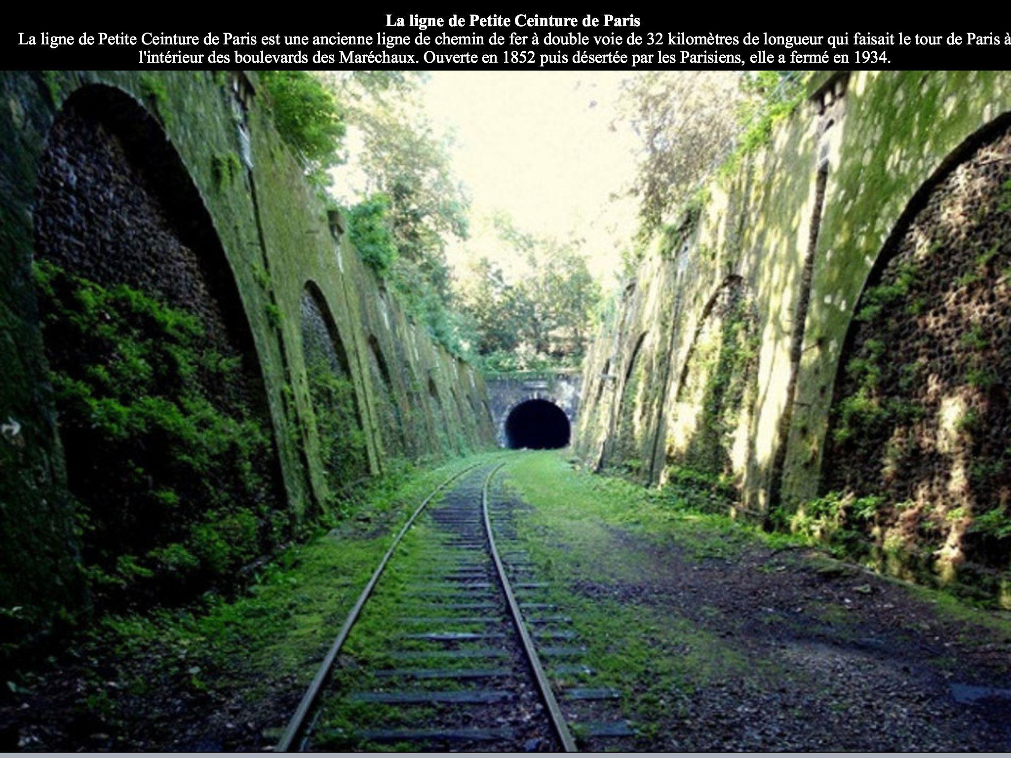 La ligne de petite ceinture de Paris ligne de chemin de fer ouverte en 1852 puis désertée par les parisiens elle a fermé en 1934