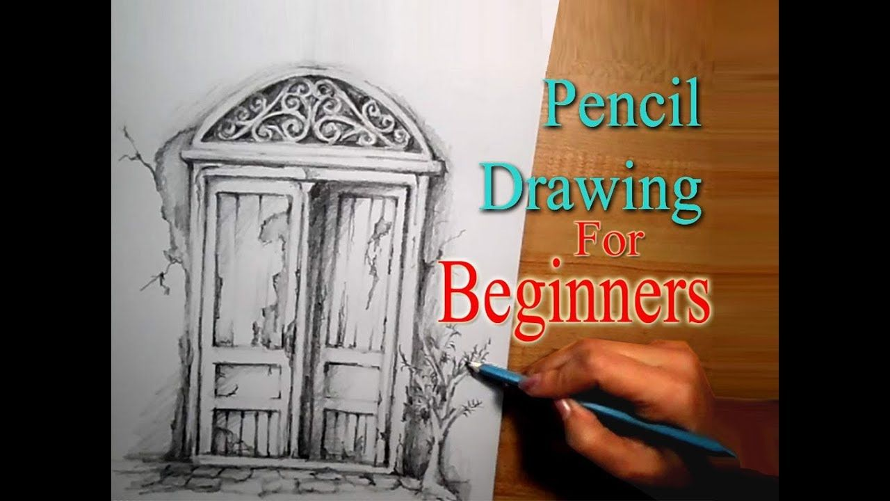 Pencil Drawing Tutorial For Beginners Step By Step How To Draw Vintage Door Easy Pen Pencil Drawing Tutorials Drawing Tutorials For Beginners Drawing Tutorial