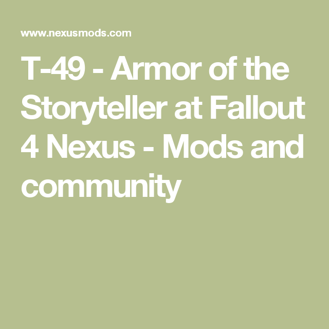T-49 - Armor of the Storyteller at Fallout 4 Nexus - Mods