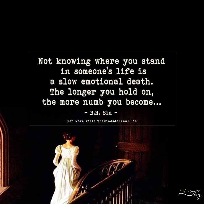 Quotes About Not Really Knowing Someone: Not Knowing Where You Stand In Someone's Life