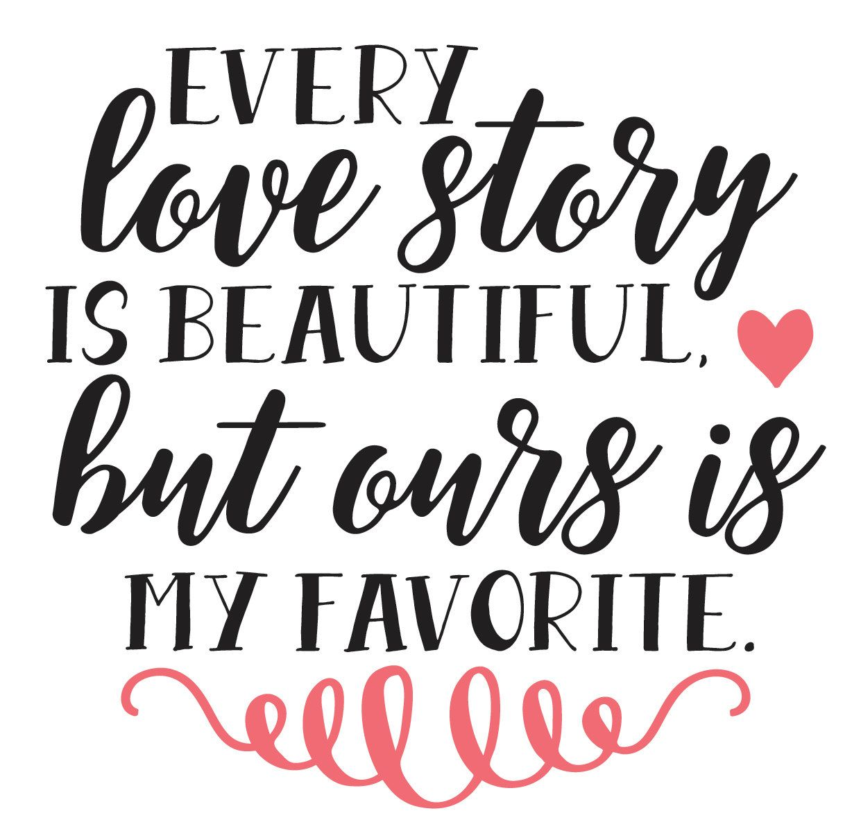 Download Our love story is my Favorite story Iron-on and Stick-on ...