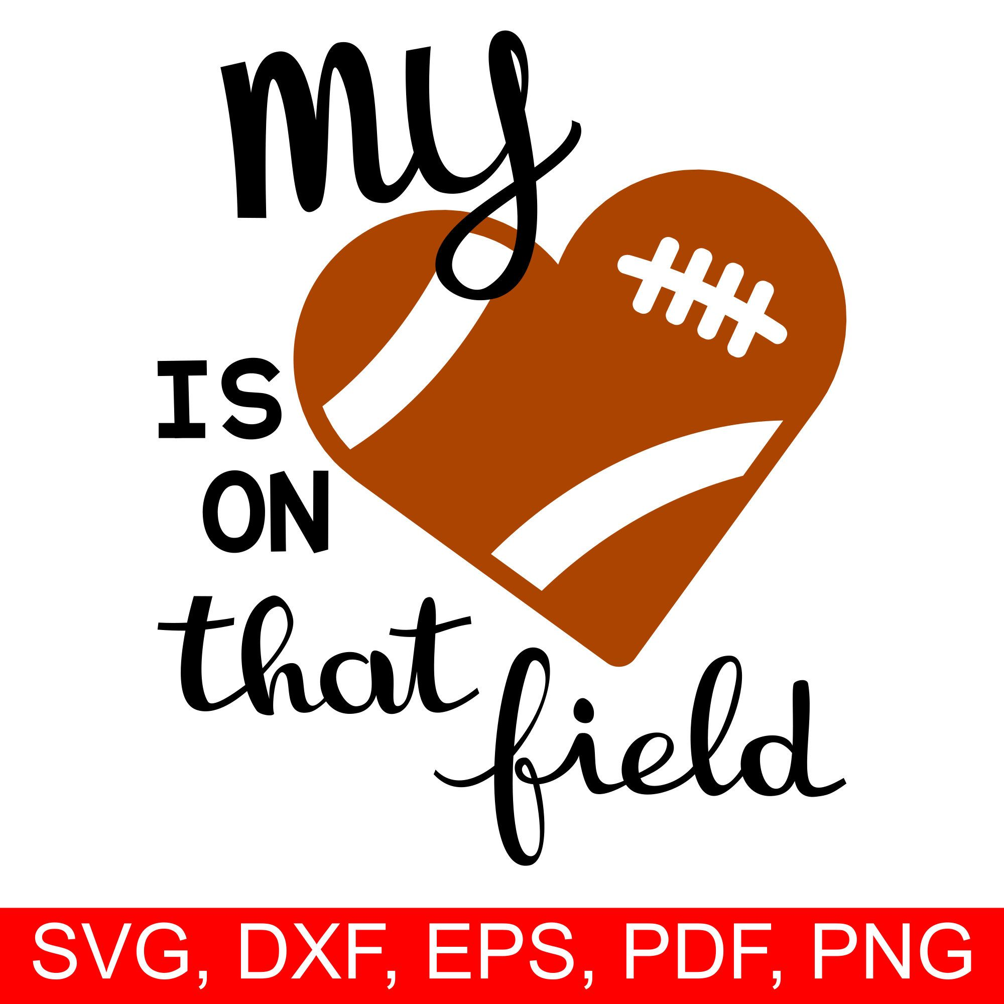 Football My heart is on that field SVG file for Cricut and