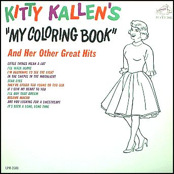 "My Coloring Book"" (1963, RCA) by Kitty Kallen. 