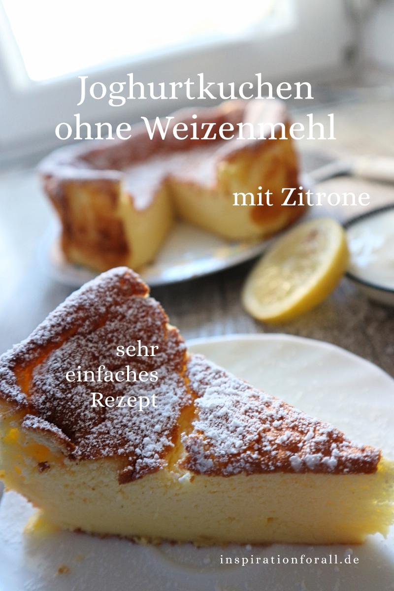 Joghurtkuchen – leckeres Rezept mit Zitrone & ohne Weizenmehl