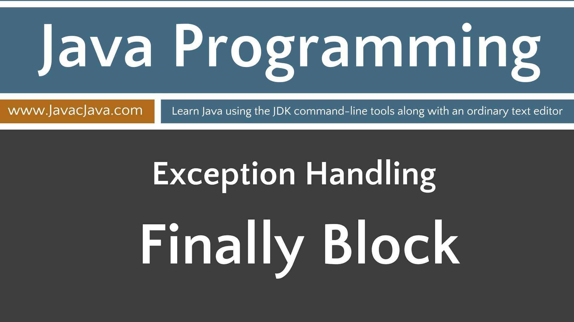 Learn java programming exception handling finally tutorial learn java programming exception handling finally tutorial baditri Gallery