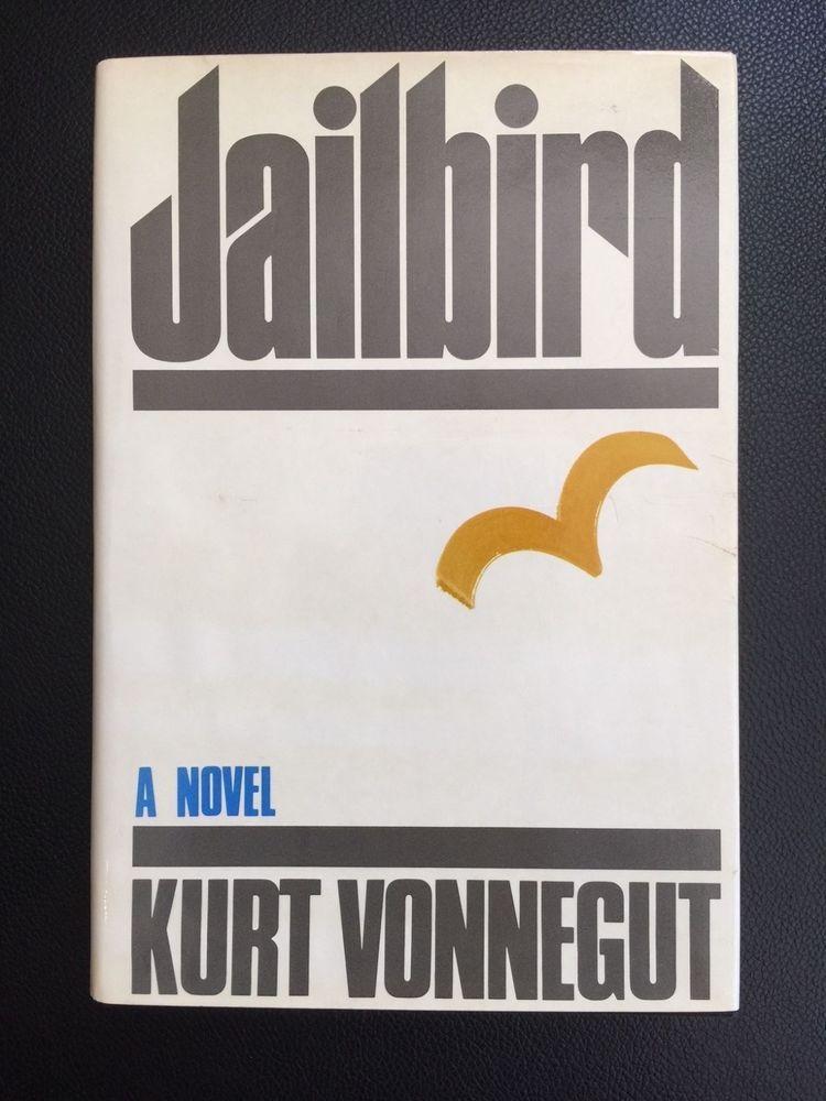 Kurt vonnegut jailbird first edition kurt vonnegut