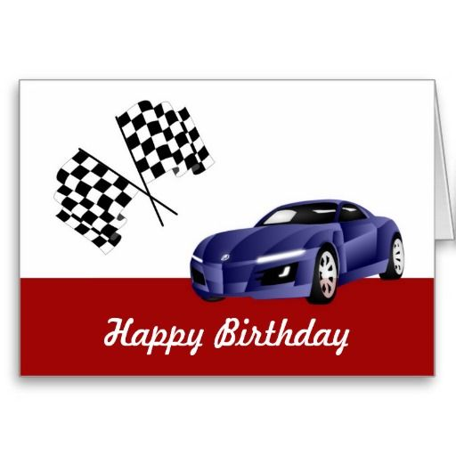 Happy Birthday With Racing Car Card Zazzle Com Happy Birthday Ecard Happy Birthday Son Birthday Cards For Men