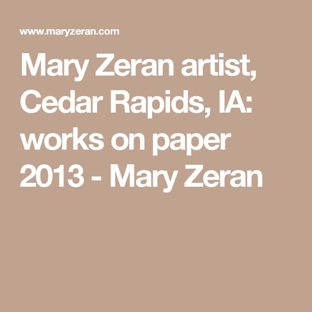 Mary Zeran artist, Cedar Rapids, IA: works on paper 2013 - Mary Zeran