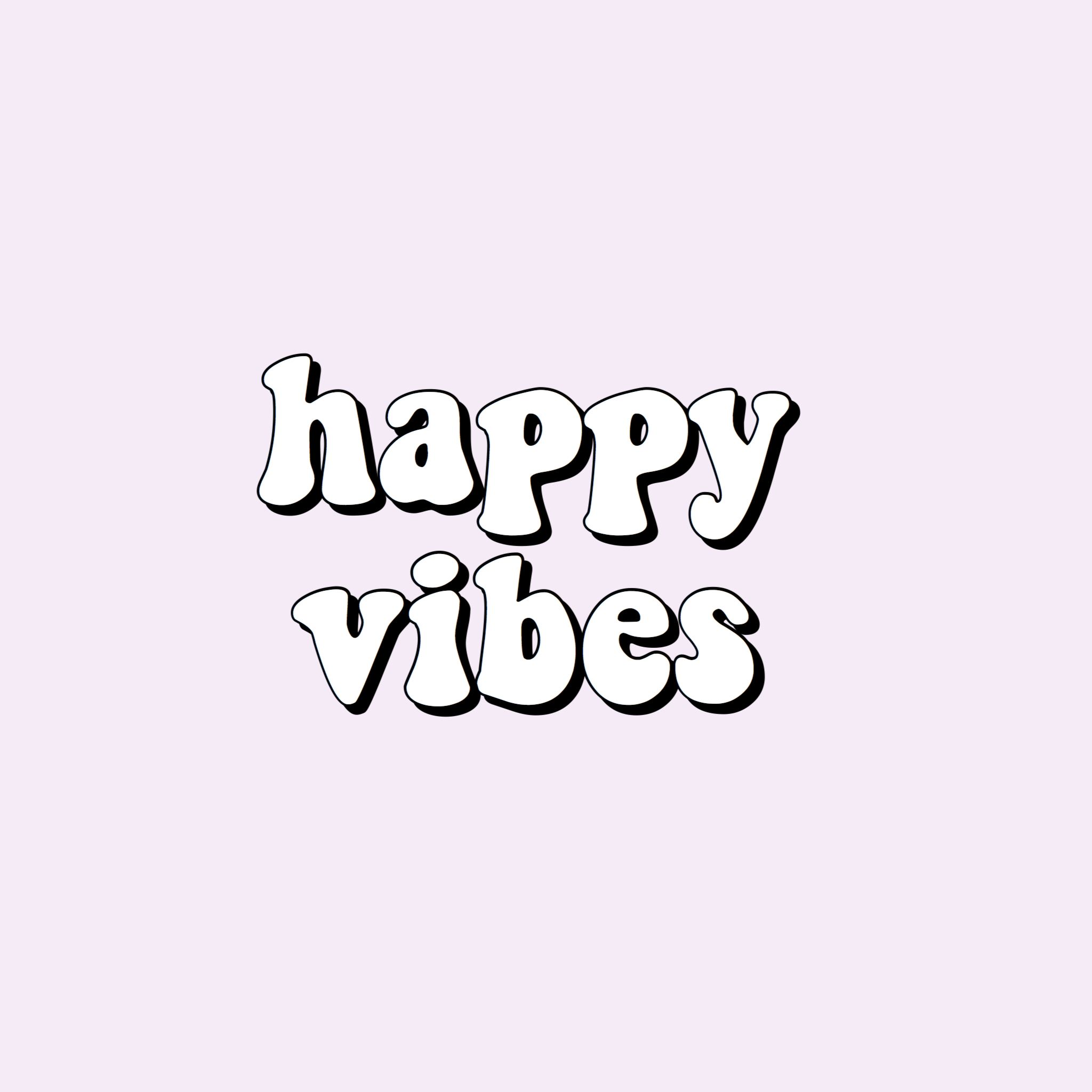 Happy Vibes Words Quote Happiness Aesthetic Purple Vsco