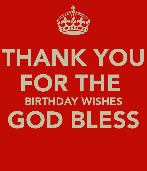 Thank You For The Birthday Wishes God Bless Png 600 700 Logo Happy Birthday Wishes Thanks