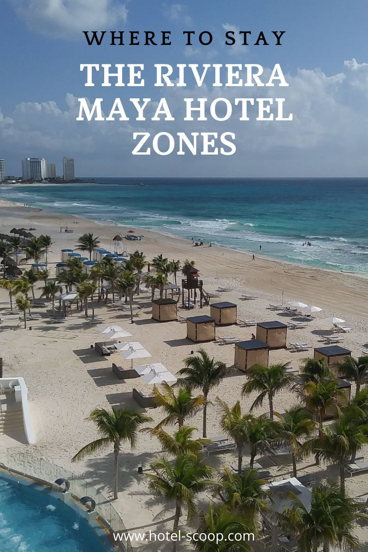 Riviera Maya Hotel Zones Where To Stay By The Beaches 2021 In 2021 Riviera Maya Tulum Hotels Live Aqua Cancun