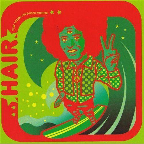 Dr. Alderete 2005 Hair: Surf Tribal Love-Rock Musical [OMOM Music]  #albumcover
