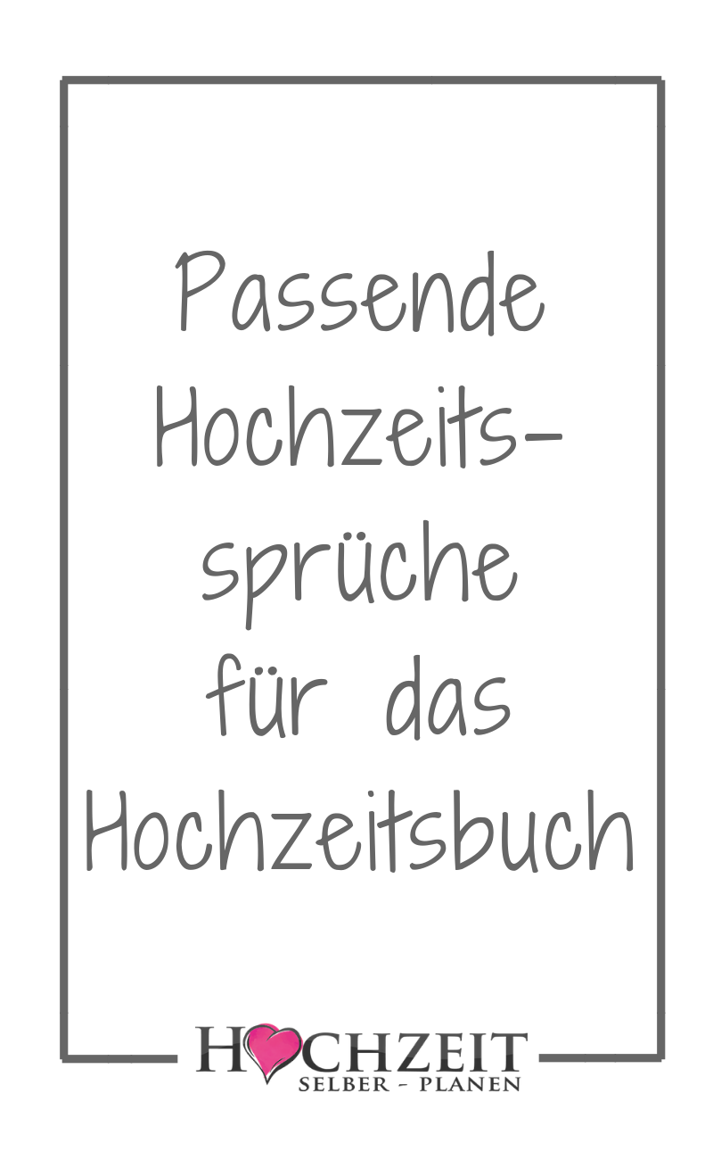 Passende Hochzeitsspruche Fur Das Hochzeitsbuch Hochzeitsbuch Spruche Hochzeit Spruch Gastebuch Hochzeit