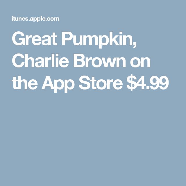 Great Pumpkin, Charlie Brown on the App Store 4.99