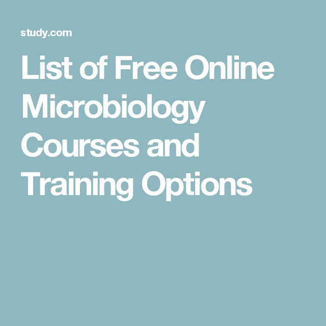 List of Free Online Microbiology Courses and Training Options ...