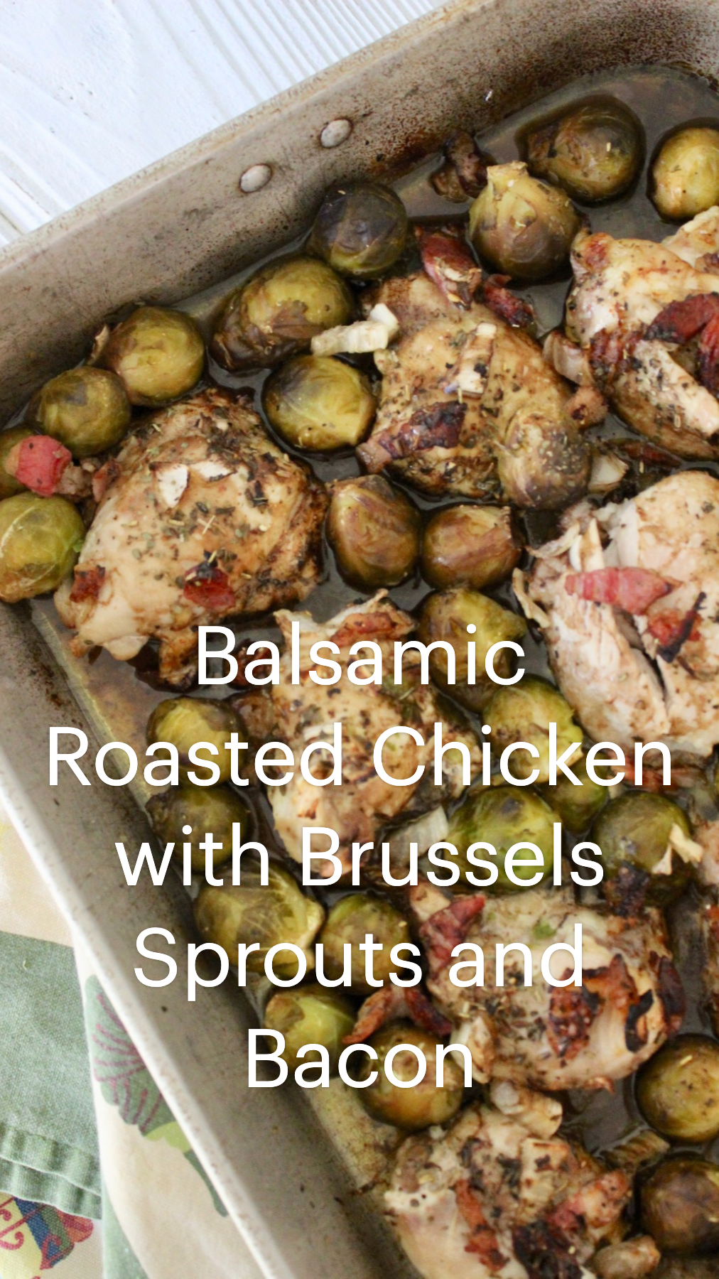Balsamic Roasted Chicken with Brussels Sprouts and Bacon