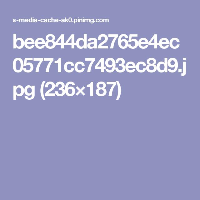 bee844da2765e4ec05771cc7493ec8d9.jpg (236×187)