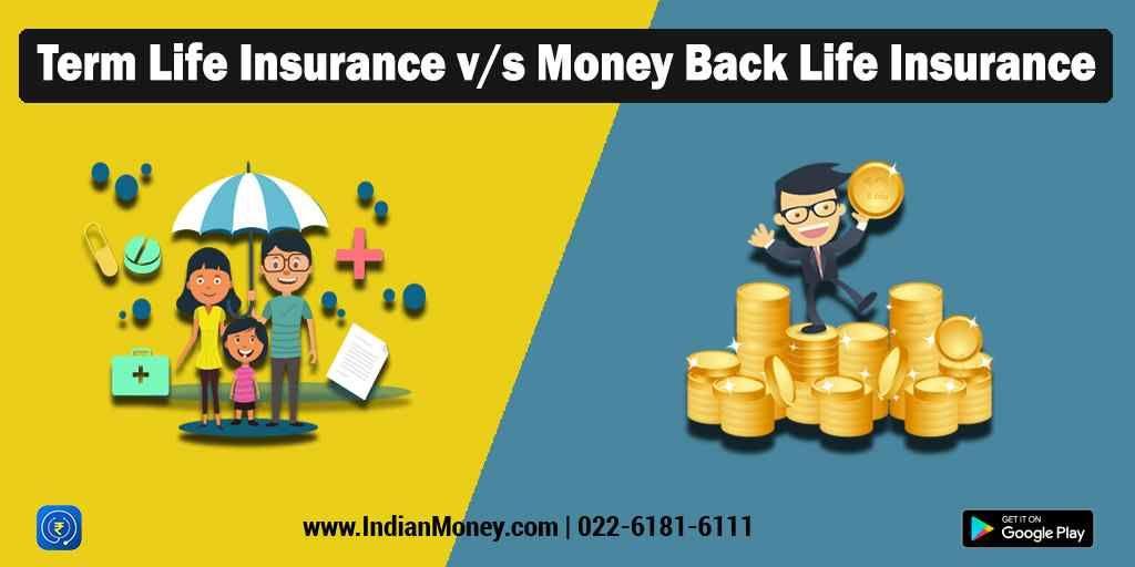 Term Life Insurance v/s Money Back Life Insurance   Term ...