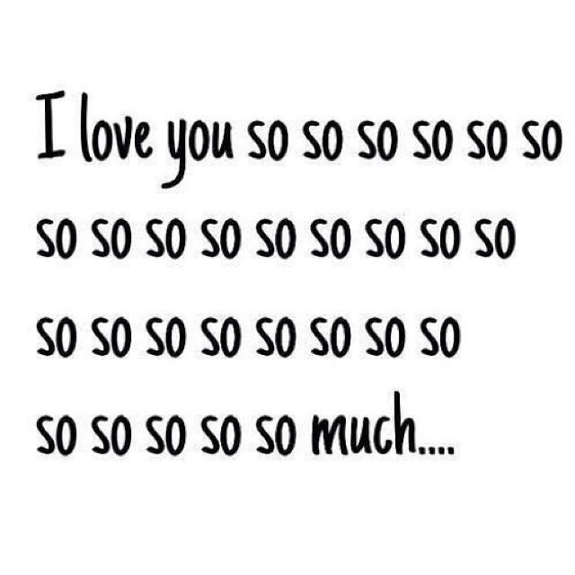 I Love You So So So So So So So Much Love Love Quotes