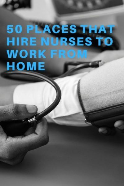 50 Places That Hire Nurses to Work From Home | 1000 ...