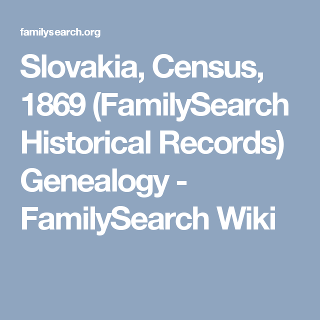 Slovakia, Census, 1869 (FamilySearch Historical Records) Genealogy