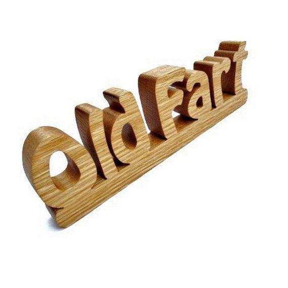 wooden old fart sign word art shelf sitter by manwood on Etsy, $10.00