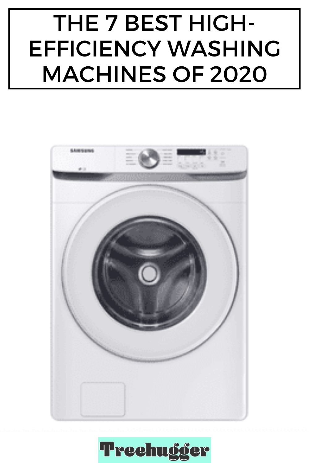 The 7 Best High Efficiency Washing Machines Of 2020 In 2020 Energy Efficient Washer Washing Machine Best