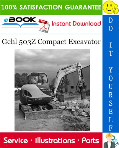 Gehl 503z Compact Excavator Parts Manual In 2020 Excavator Excavator Parts Manual