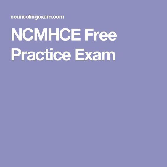 Ncmhce Free Practice Exam  Work    Practice Exam