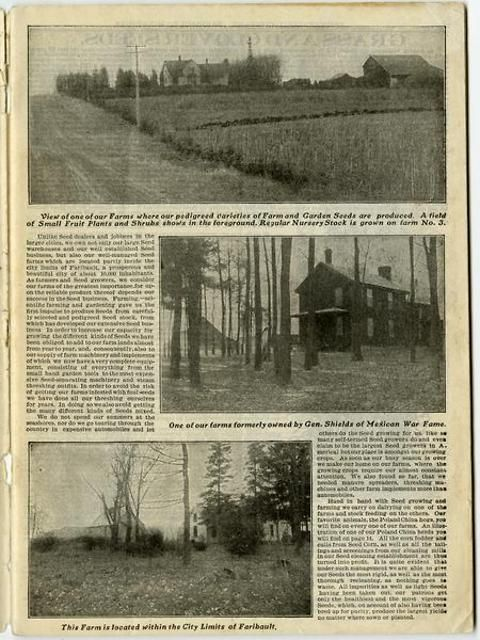 If anyone had doubts about the provenance of the seeds sold by Farmer Seed & Nursery, this page from the 1907 catalog would put them to rest.  Photos of three farms producing the seeds are shown.  The text boasts the fact that the business, warehouses, and farms are locally owned. And one farm was formerly owned by a general in the Mexican War!  Farmer Seed & Nursery originated in Faribault, MN in 1888. Andersen Horticultural Library hosts a collection of vintage Farmer Seed & Nursery…