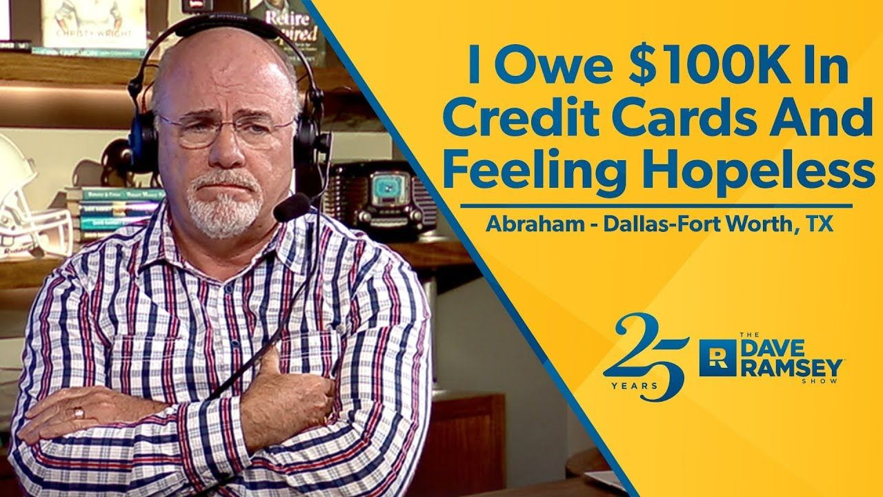 I Owe $100,000 In Credit Card Debt | Clips from the Dave Ramsey Show ...