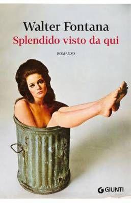 """Splendido visto da qui"" di Walter Fontana"