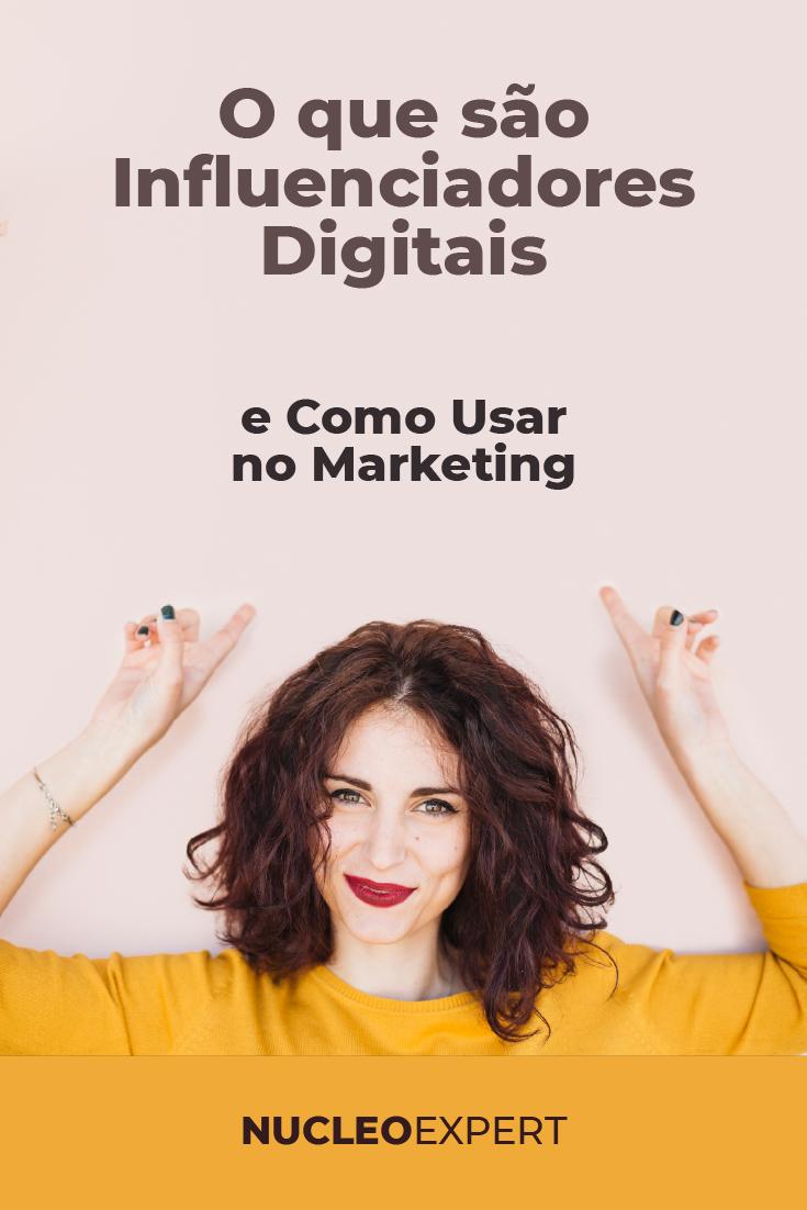 O que são Influenciadores Digitais e Como Usar no Marketing