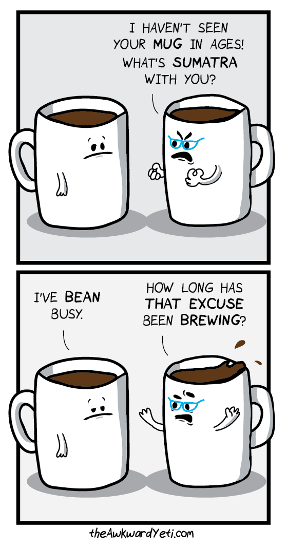 62177ea94f9 47 Terrible Puns | My Coffee Addiction | Coffee puns, Coffee quotes ...