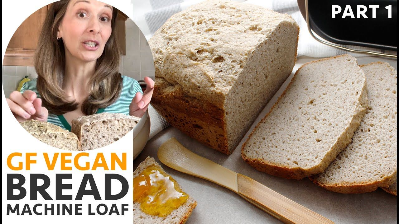 Gluten Free Vegan Bread Machine Loaf Part 1 (With images