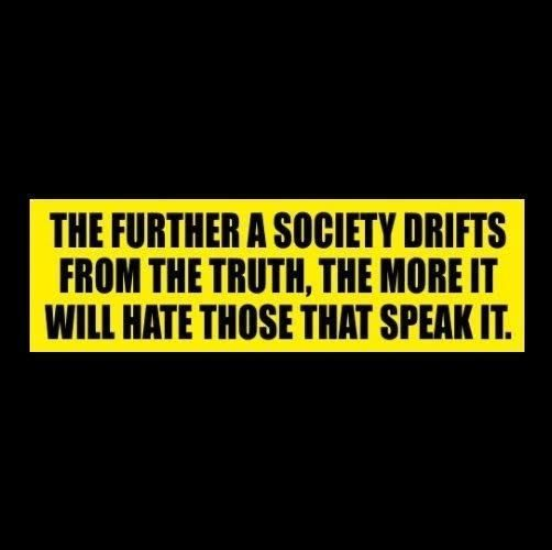 The further a society drifts from the truth anti political correctness sticker
