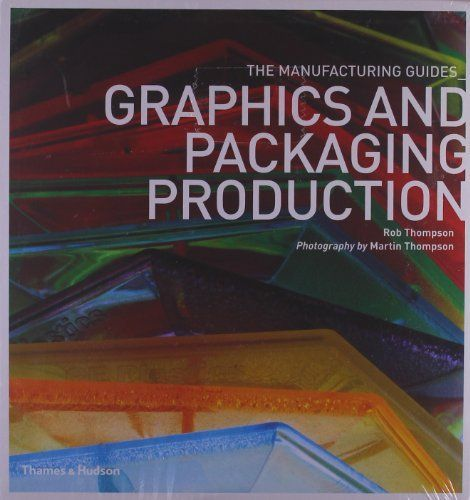 Graphics And Packaging Production The Manufacturing Guides By Rob Thompson Http Www Amazon Com Dp Graphic Design Books Book Design Graphic Design Student