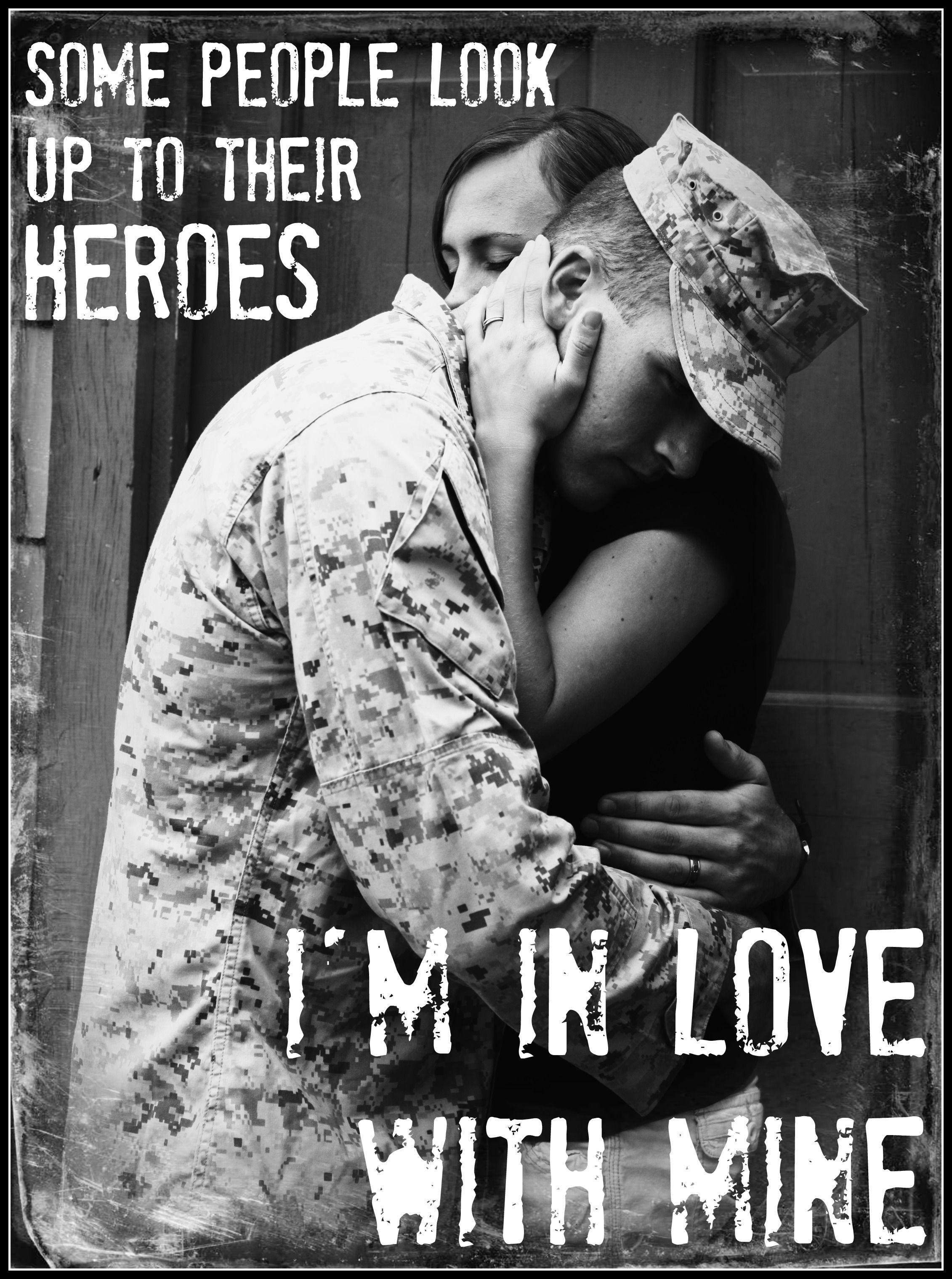 Army life · Military Wife Some people look up to their heroes I m in love