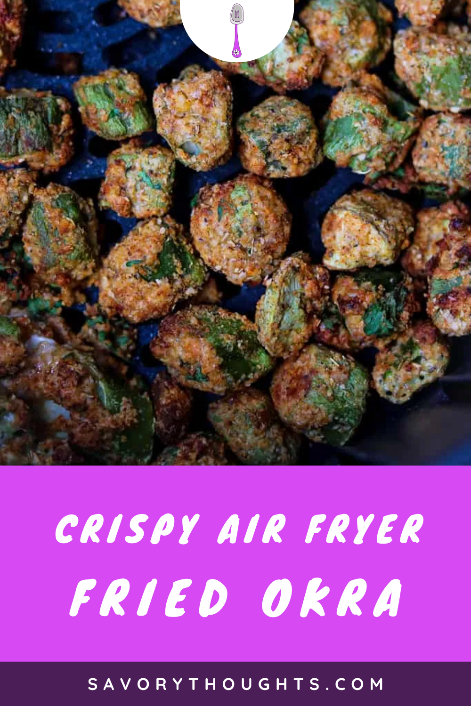 Crispy Air Fryer Fried Okra Recipe Savory Thoughts