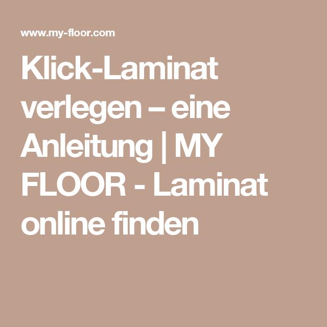 Klick Laminat Verlegen U2013 Eine Anleitung | MY FLOOR   Laminat Online Finden  | Wohnungseinrichtung | Pinterest.