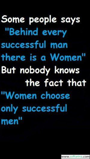 Behind Every Successful Man There Is A Woman Attitude Quote The