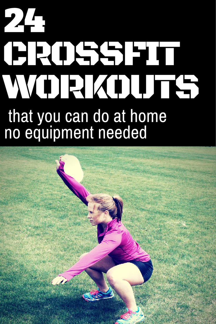 CrossFit Workouts At Home You Can Do These 24 Anywhere