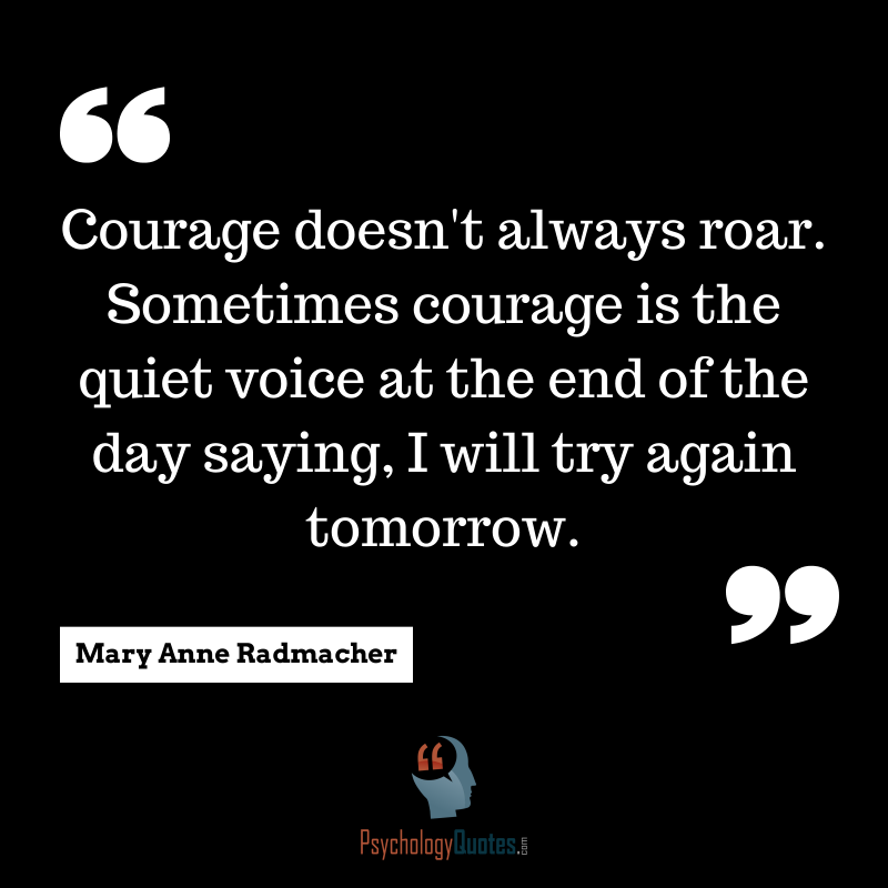 Sports Psychology Quotes Courage Courage Doesn T Always Roar Sometimes Courage Is The Quiet Voice At Psychology Quotes Sports Psychology Quotes Health Quotes